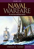 Naval warfare : an international encyclopedia