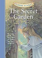 The secret garden : retold from the Frances Hodgson Burnett original
