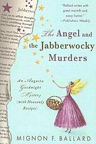 The angel and the Jabberwocky murders : an Augusta Goodnight mystery (with heavenly recipes)