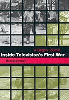 Inside television's first war : a Saigon journal