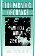 The paradox of change : American women in the 20th century
