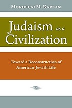 Judaism as a civilization; toward a reconstruction of American-Jewish life