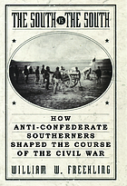 The South vs. the South : how anti-Confederate southerners shaped the course of the Civil War