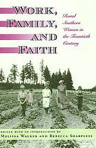 Work, family, and faith rural southern women in the twentieth centuryWork, family, and faith