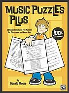 Music puzzles plus : 25 educational and fun puzzles for classroom and home use