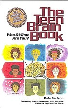 The teen brain book : who & what are you?