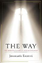 The way : the essential classic of Opus Dei's founder