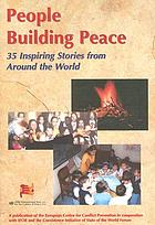 People building peace : 35 inspiring stories from around the world