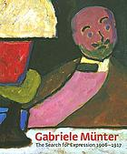 Gabriele Münter : the search for expression 1906-1917