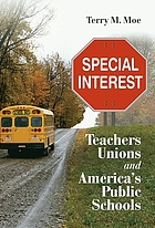 Special interest : teachers unions and America's public schools