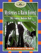 Mysteries of the rain forest : 20th century medicine man