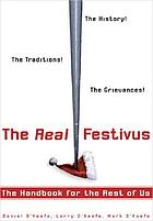 The real Festivus : the true story behind America's favorite made-up holiday