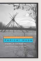 Radical hope : ethics in the face of cultural devastation