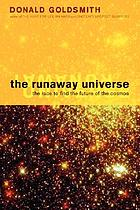 The runaway universe : the race to find the future of the cosmos