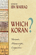 Which Koran ? : variants , manuscripts , linguistics