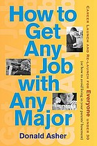 How to get any job with any major : career launch & re-launch for everyone under 30, or, how to avoid living in your parent's basement