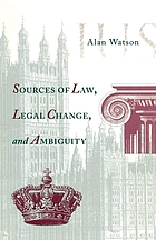 Sources of law, legal change, and ambiguity