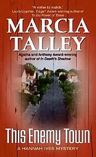 This enemy town : a Hannah Ives mystery