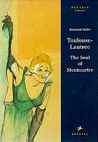 Toulouse-Lautrec : the soul of Montmartre