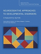 Neurocognitive approaches to developmental disorders : a festschrift for Uta Frith