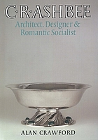 C.R. Ashbee : architect, designer & romantic socialist