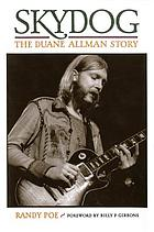 Skydog : the Duane Allman story