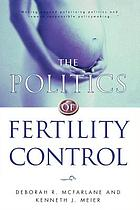 The politics of fertility control : family planning and abortion policies in the American states