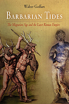 Barbarian tides : the migration age and the later Roman Empire