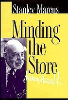 Minding the store : a memoir : facsimile edition for Neiman Marcus 90 years