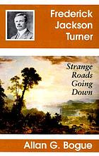 Frederick Jackson Turner : strange roads going down