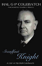 Steadfast knight : a life of Sir Hal Colebatch
