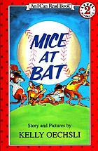 Mice at bat : story and pictures