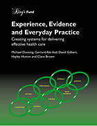 Experience, evidence and everyday practice : creating systems for delivering effective health care