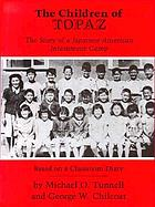The children of Topaz : the story of a Japanese-American internment camp : based on a classroom diary