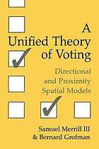 A unified theory of voting : directional and proximity spatial models