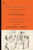 "The fun of it : stories from the talk of the town, the New YorkerThe fun of it : stories from the New Yorker's ""The talk of the town""The fun of it : stories from ""The talk of the town"""