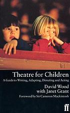 Theatre for children : guide to writing, adapting, directing, and acting
