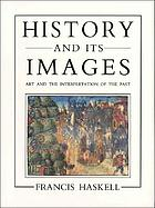History and its images : art and the interpretation of the past
