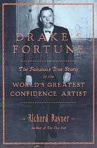 Drake's fortune : the fabulous true story of the world's greatest confidence artist