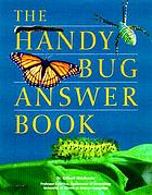 The handy bug answer book