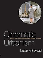 Cinematic urbanism : a history of the modern from reel to real