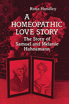 A homeopathic love story : the story of Samuel and Mélanie Hahnemann