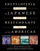 Encyclopedia of Japanese descendants in the Americas : an illustrated history of the Nikkei