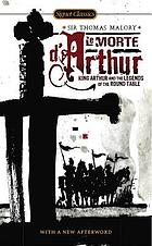 Le morte d'Arthur; King Arthur and the legends of the Round Table