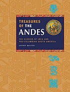 Treasures of the Andes : the glories of Inca and pre-Columbian South America