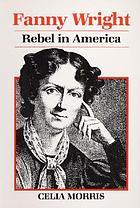 Fanny Wright : rebel in America