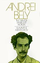 Andrei Bely, the major symbolist fiction