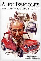 Alec Issigonis : the man who made the Mini
