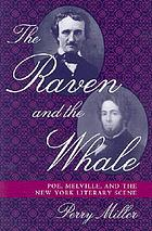 The raven and the whale : Poe, Melville, and the New York literary scene