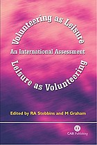 Volunteering as leisure/leisure as volunteering : an international assessment